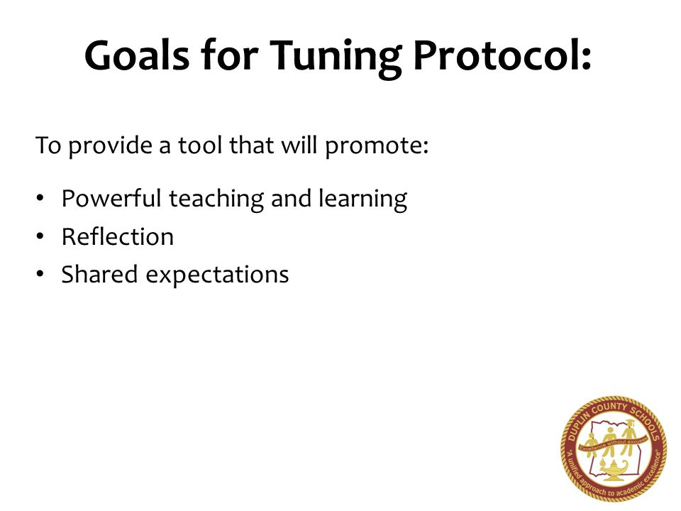 Goals for Tuning Protocol: