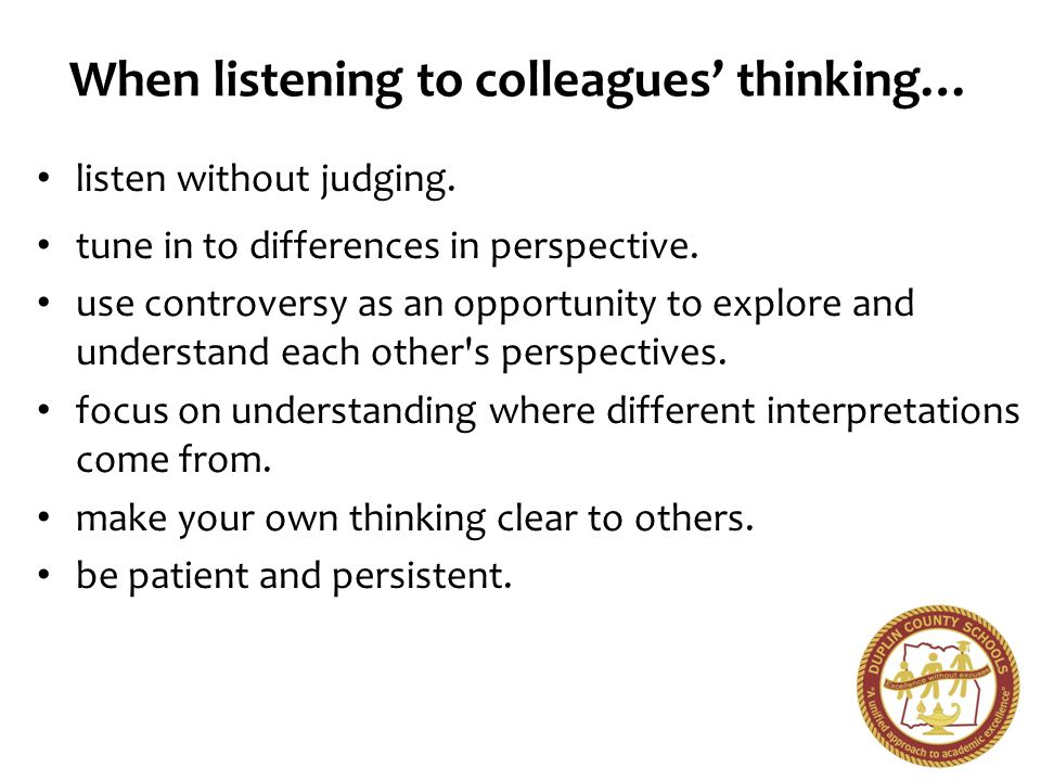 When listening to colleagues' thinking…