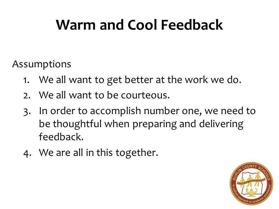 Warm and Cool Feedback Assumptions