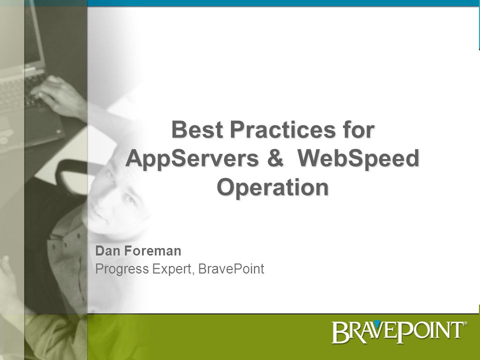 Best Practices for AppServers & WebSpeed Operation