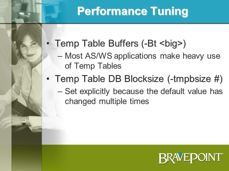 Performance Tuning Temp Table Buffers (-Bt <big>)