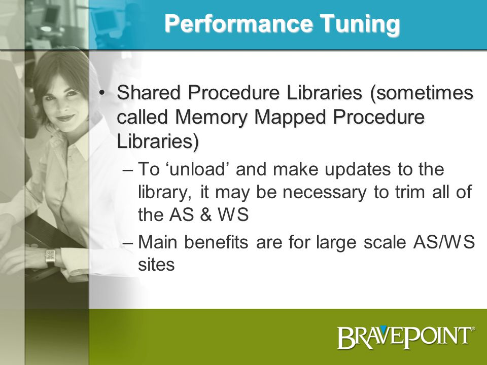 Performance Tuning Shared Procedure Libraries (sometimes called Memory Mapped Procedure Libraries)