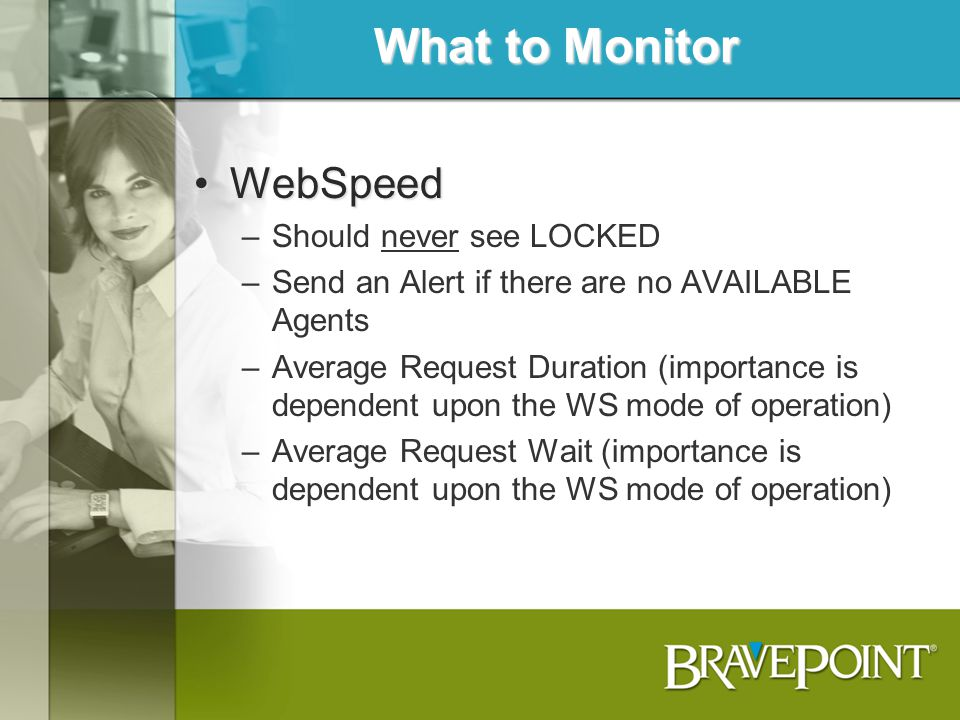 What to Monitor WebSpeed Should never see LOCKED