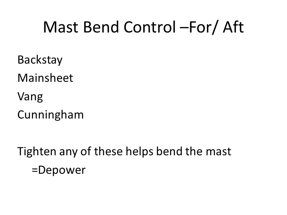 Mast Bend Control –For/ Aft