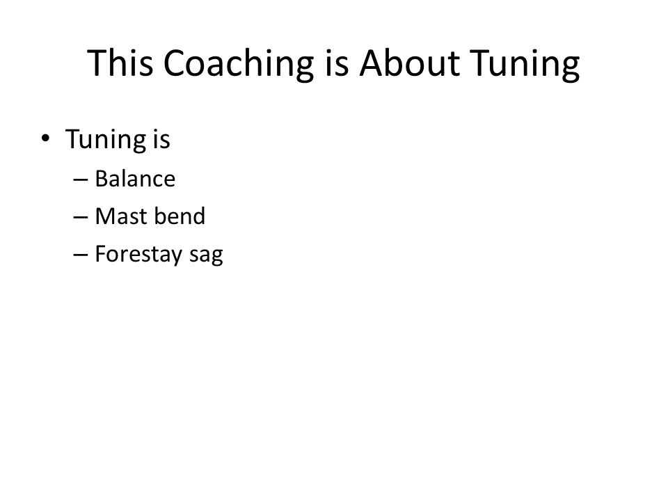 This Coaching is About Tuning