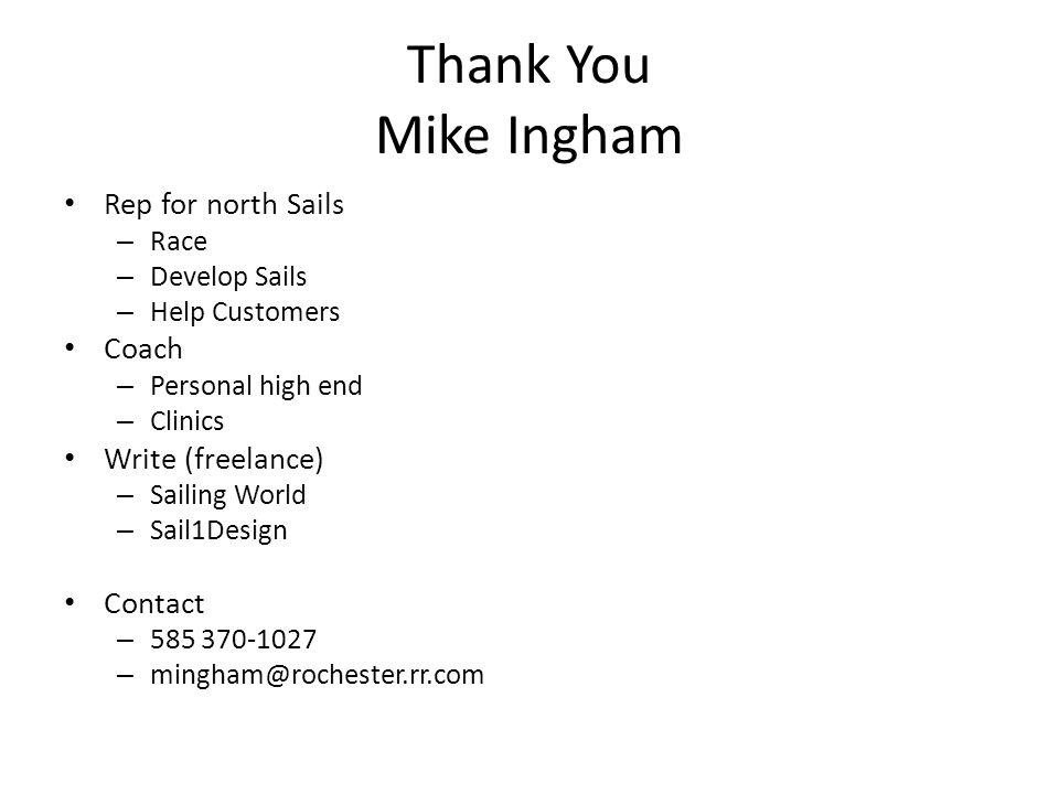 Thank You Mike Ingham Rep for north Sails Coach Write (freelance)