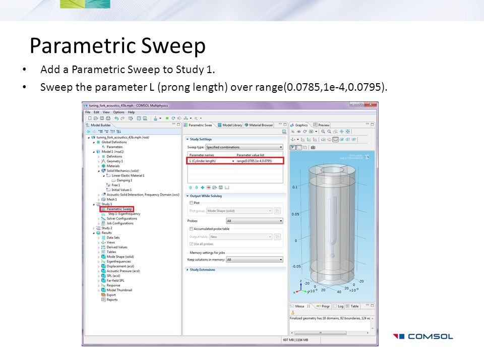 Parametric Sweep Add a Parametric Sweep to Study 1.