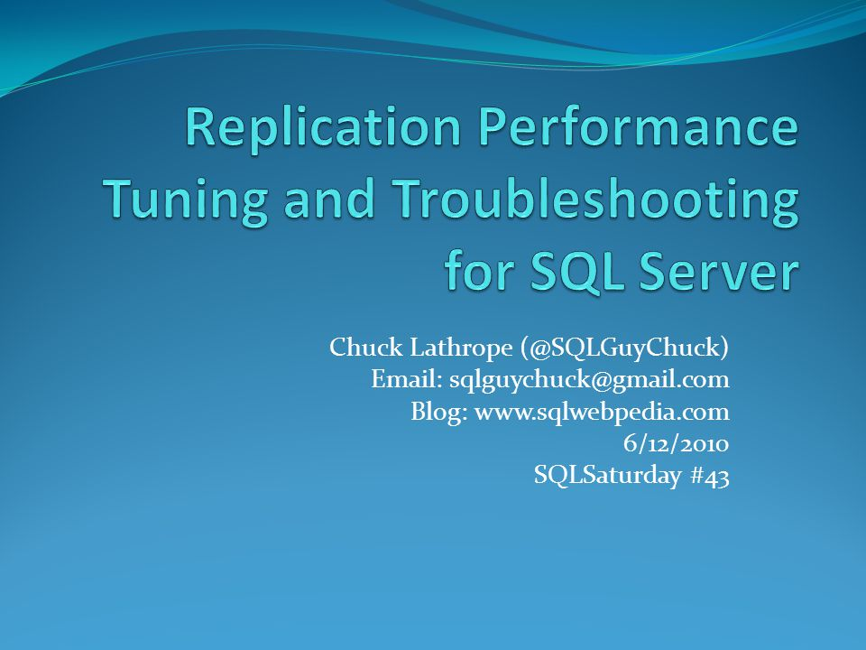Replication Performance Tuning and Troubleshooting for SQL Server