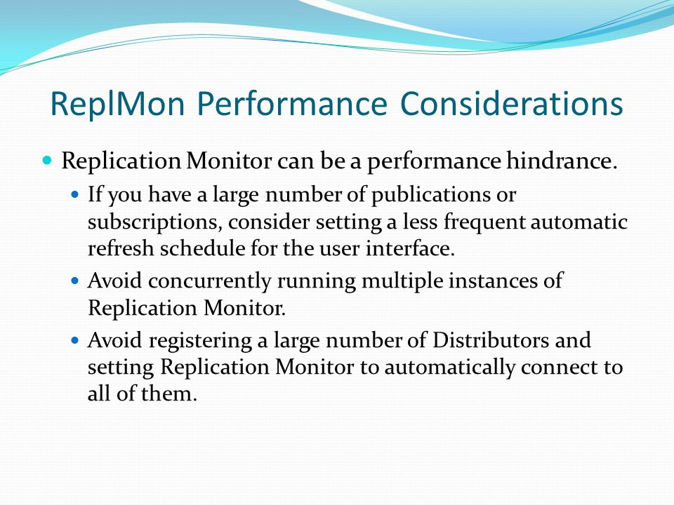 ReplMon Performance Considerations