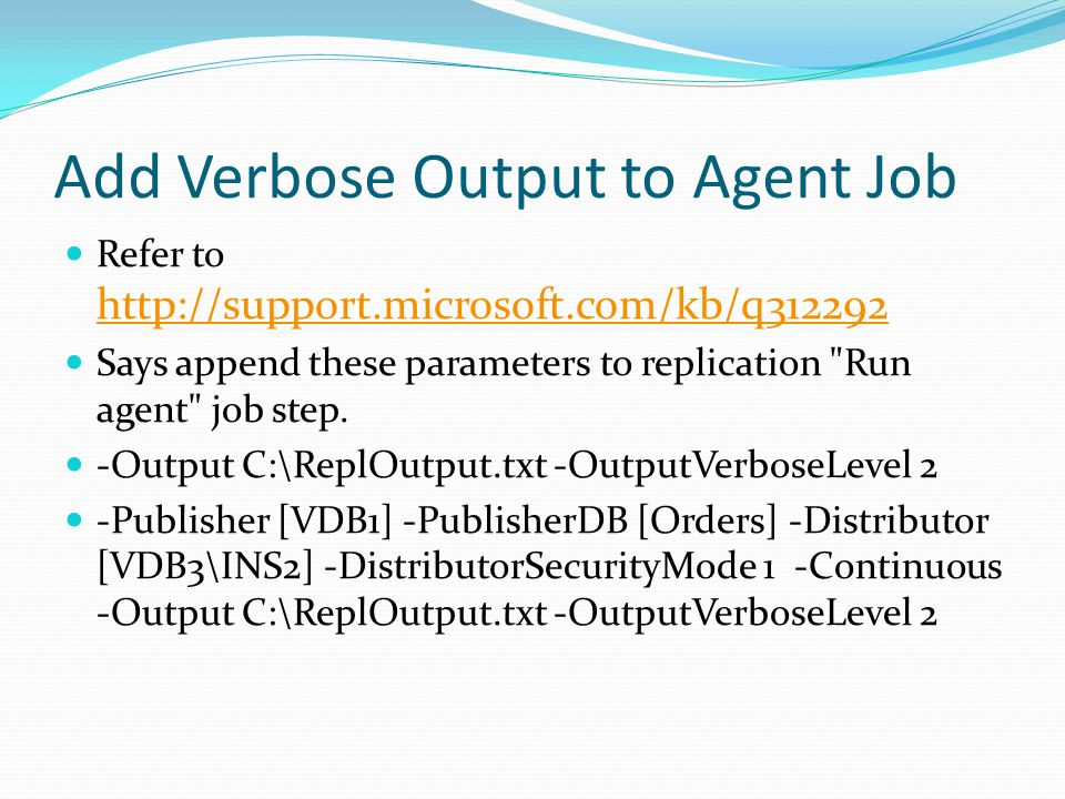 Add Verbose Output to Agent Job