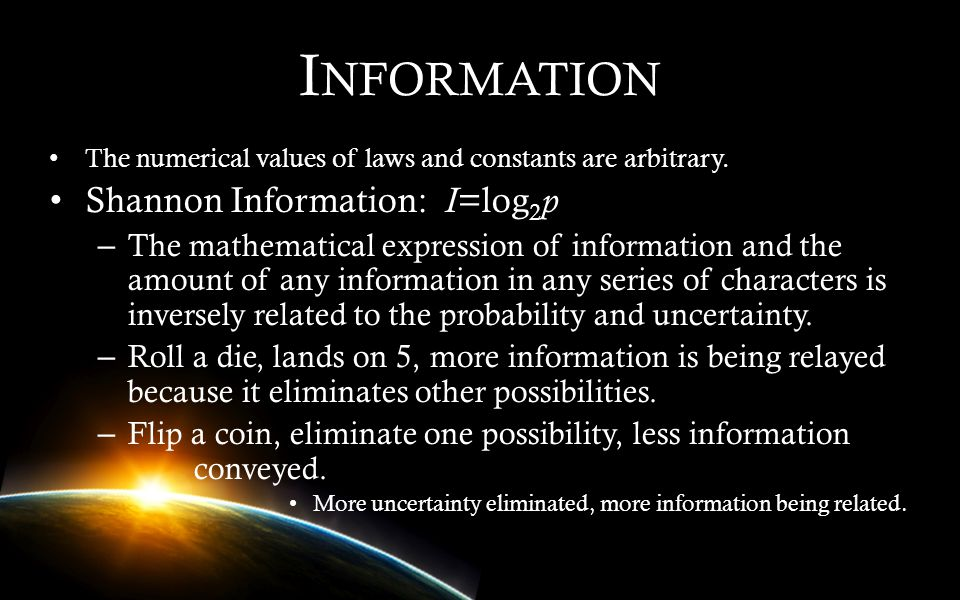 Information Shannon Information: I=log2p