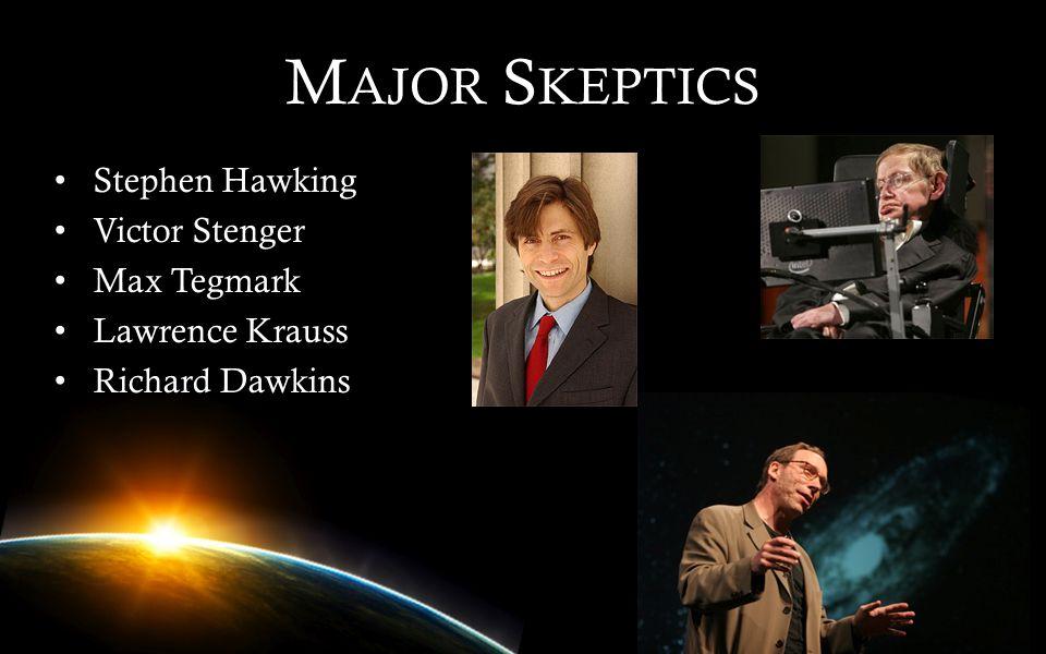 Major Skeptics Stephen Hawking Victor Stenger Max Tegmark