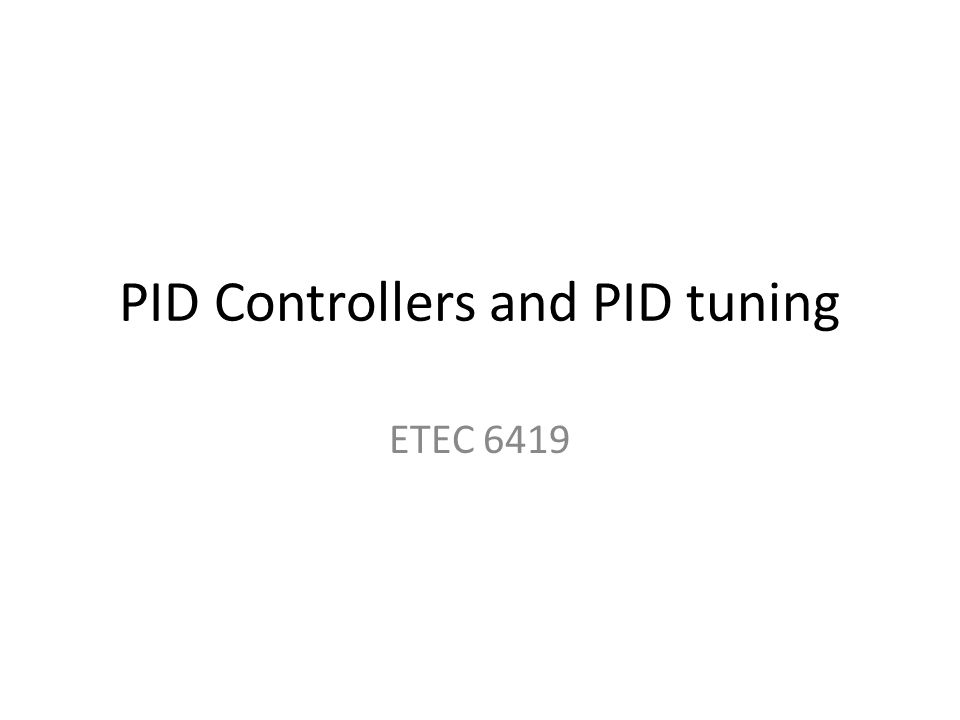 PID Controllers and PID tuning