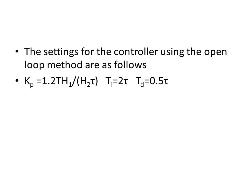 The settings for the controller using the open loop method are as follows