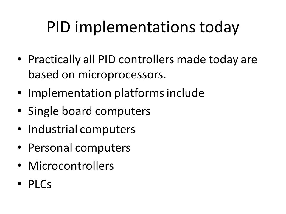 PID implementations today