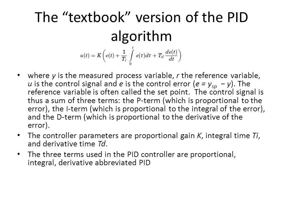 The textbook version of the PID algorithm