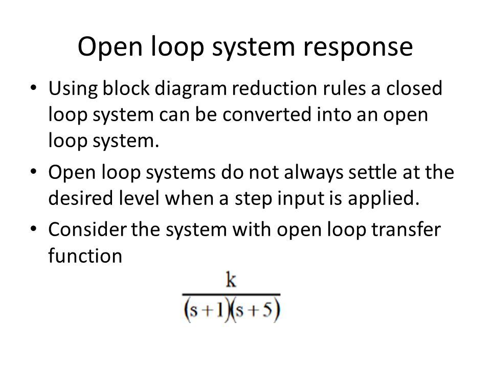 Open loop system response