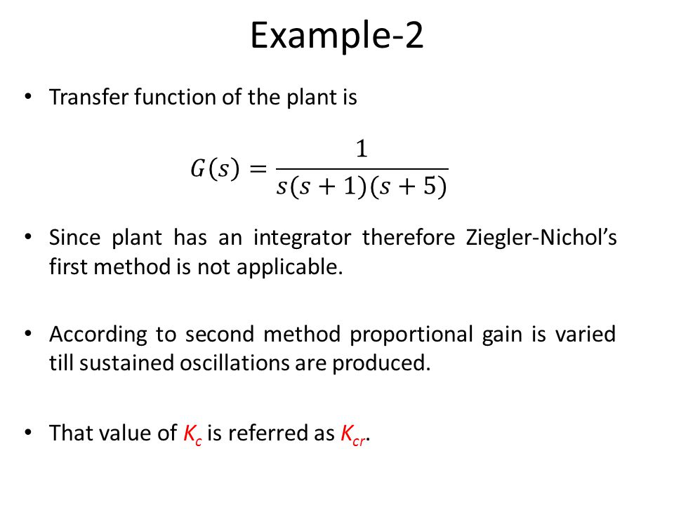 Example-2 𝐺 𝑠 = 1 𝑠(𝑠+1)(𝑠+5) Transfer function of the plant is