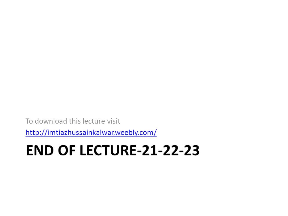 End of Lecture-21-22-23 To download this lecture visit
