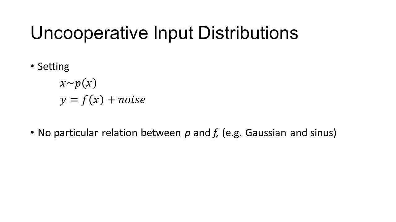 Uncooperative Input Distributions