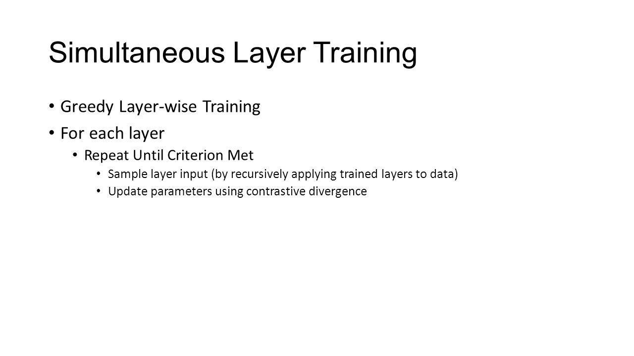 Simultaneous Layer Training
