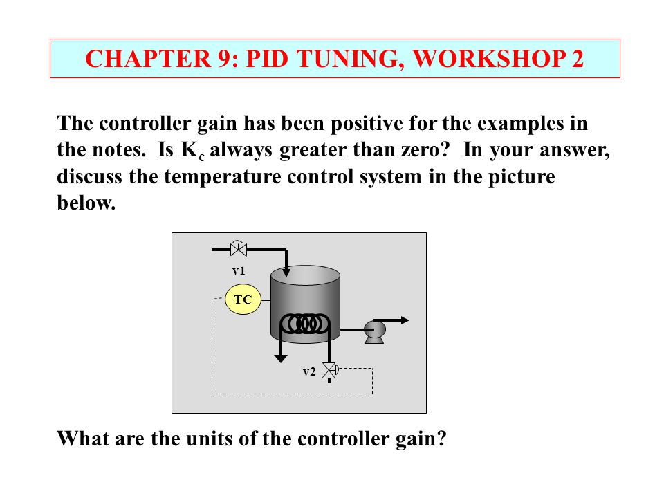 CHAPTER 9: PID TUNING, WORKSHOP 2