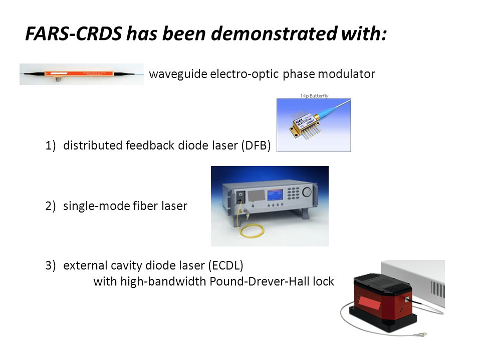FARS-CRDS has been demonstrated with: