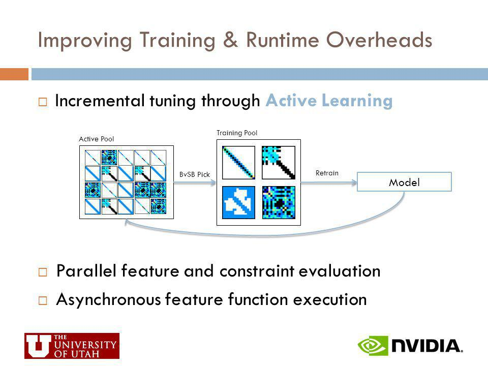 Improving Training & Runtime Overheads