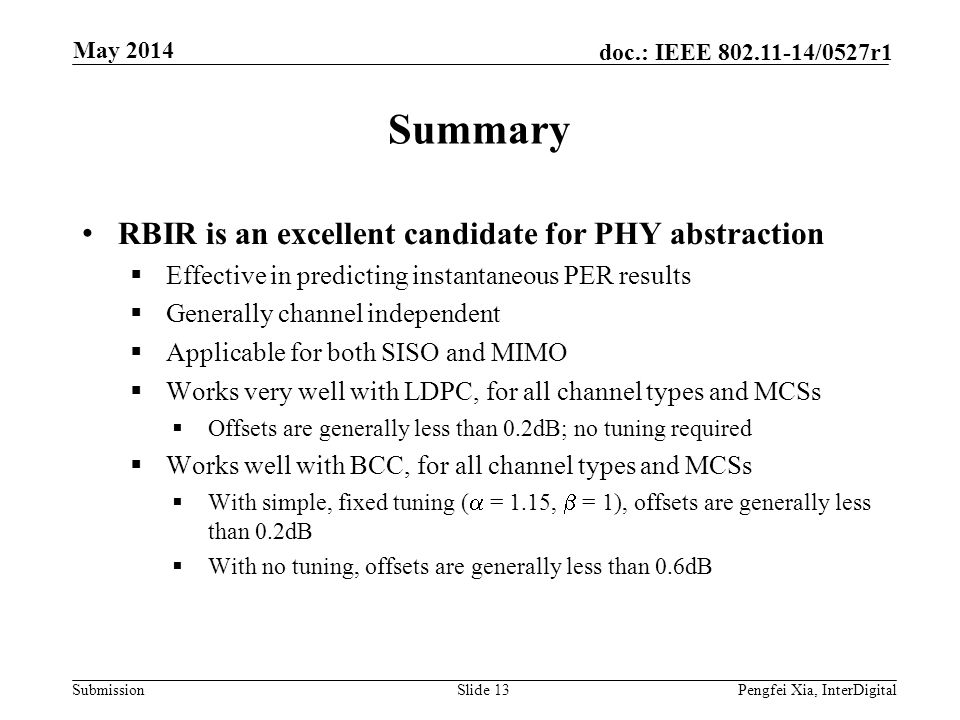 Summary RBIR is an excellent candidate for PHY abstraction