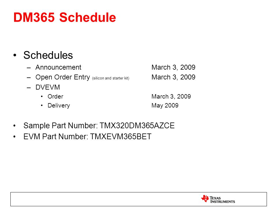 DM365 Schedule Schedules Sample Part Number: TMX320DM365AZCE