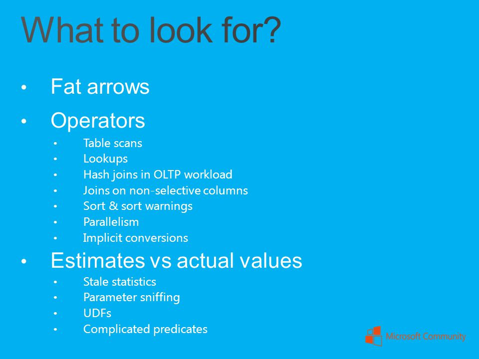 What to look for Fat arrows Operators Estimates vs actual values