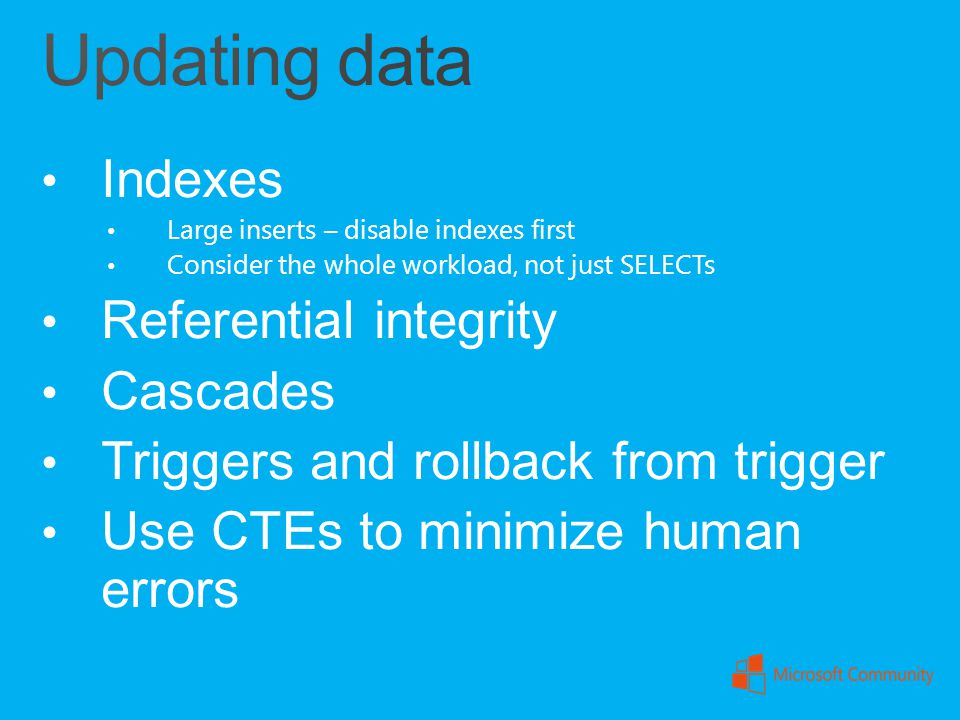 Updating data Indexes Referential integrity Cascades