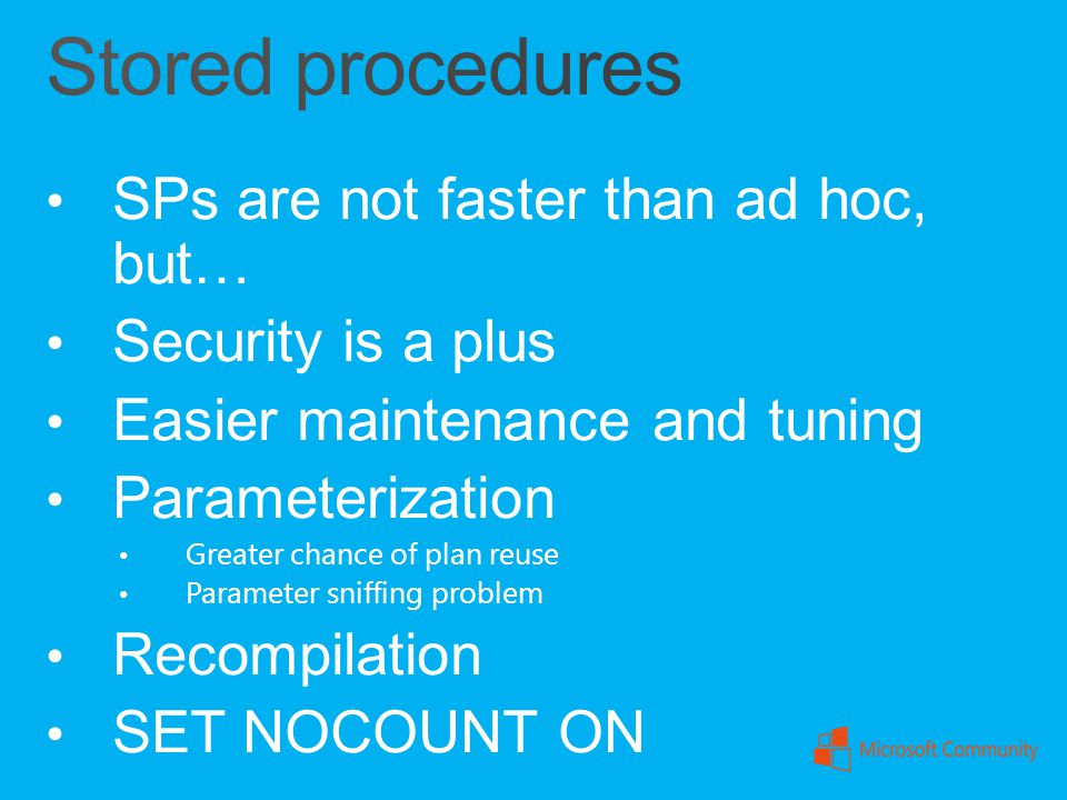 Stored procedures SPs are not faster than ad hoc, but…