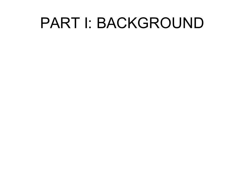 PART I: BACKGROUND