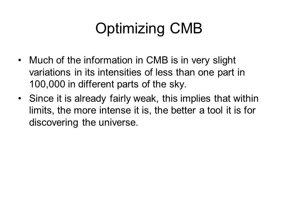 Optimizing CMB