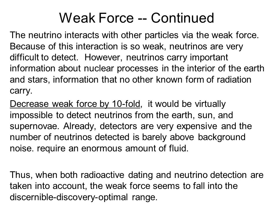 Weak Force -- Continued