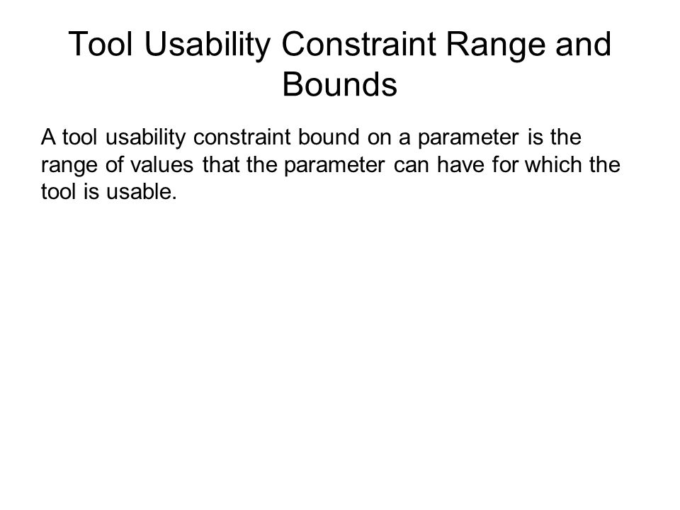 Tool Usability Constraint Range and Bounds