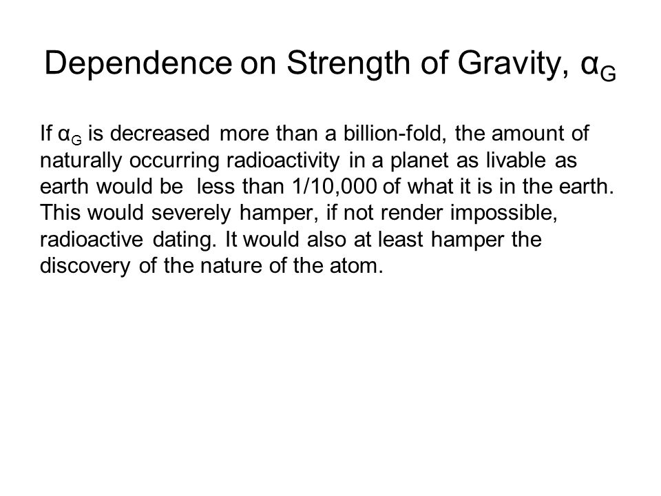 Dependence on Strength of Gravity, αG