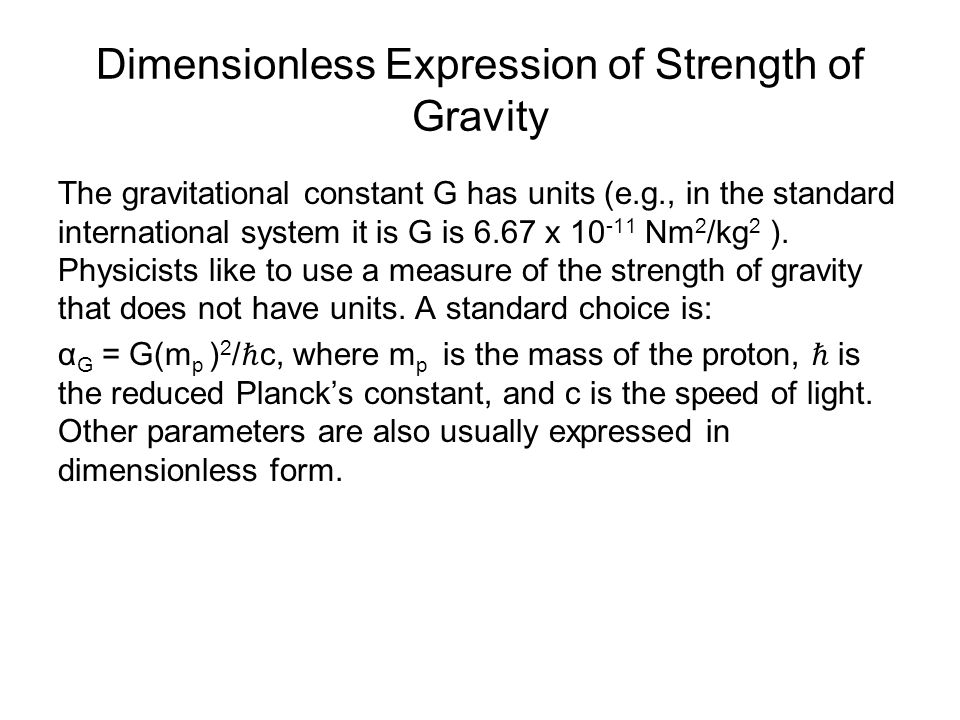 Dimensionless Expression of Strength of Gravity