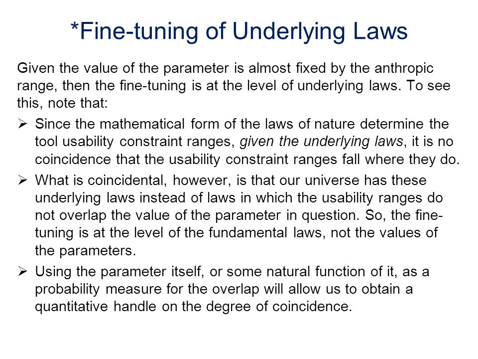 *Fine-tuning of Underlying Laws