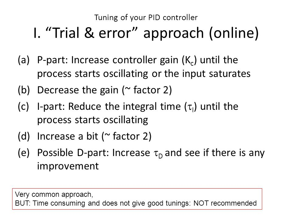 Tuning of your PID controller I. Trial & error approach (online)