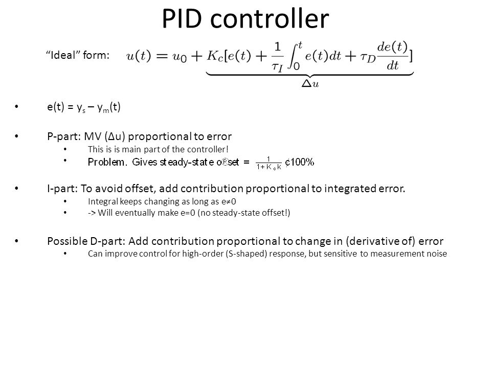 PID controller Ideal form: e(t) = ys – ym(t)