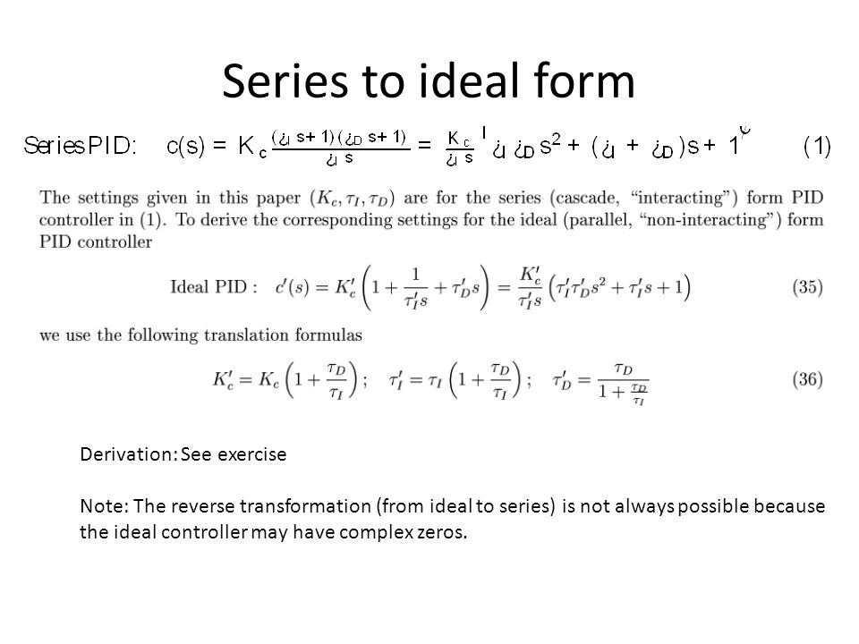 Series to ideal form Derivation: See exercise