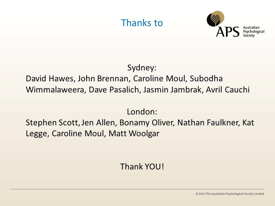 Thanks to Sydney: David Hawes, John Brennan, Caroline Moul, Subodha Wimmalaweera, Dave Pasalich, Jasmin Jambrak, Avril Cauchi.