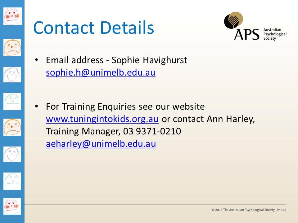 Contact Details Email address - Sophie Havighurst sophie.h@unimelb.edu.au.