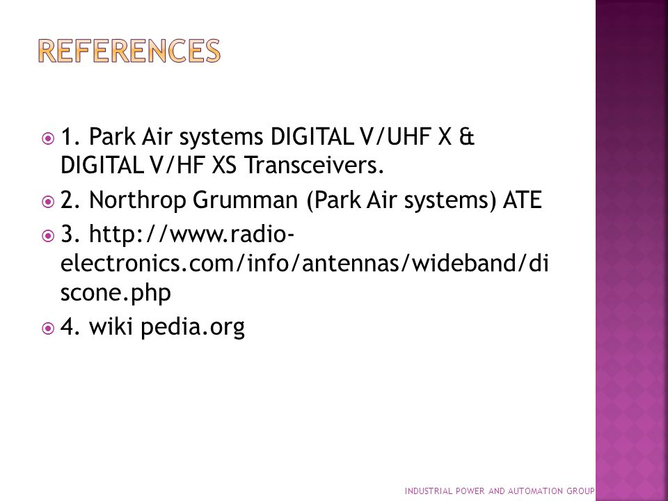 REFERENCES 1. Park Air systems DIGITAL V/UHF X & DIGITAL V/HF XS Transceivers. 2. Northrop Grumman (Park Air systems) ATE.