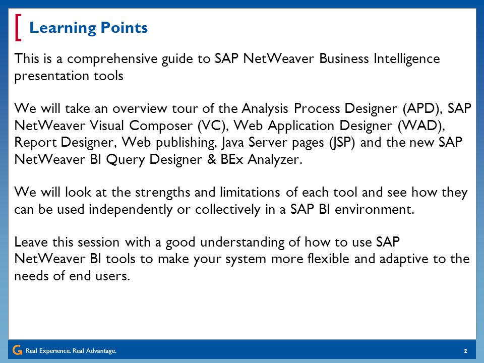 Learning Points This is a comprehensive guide to SAP NetWeaver Business Intelligence presentation tools.