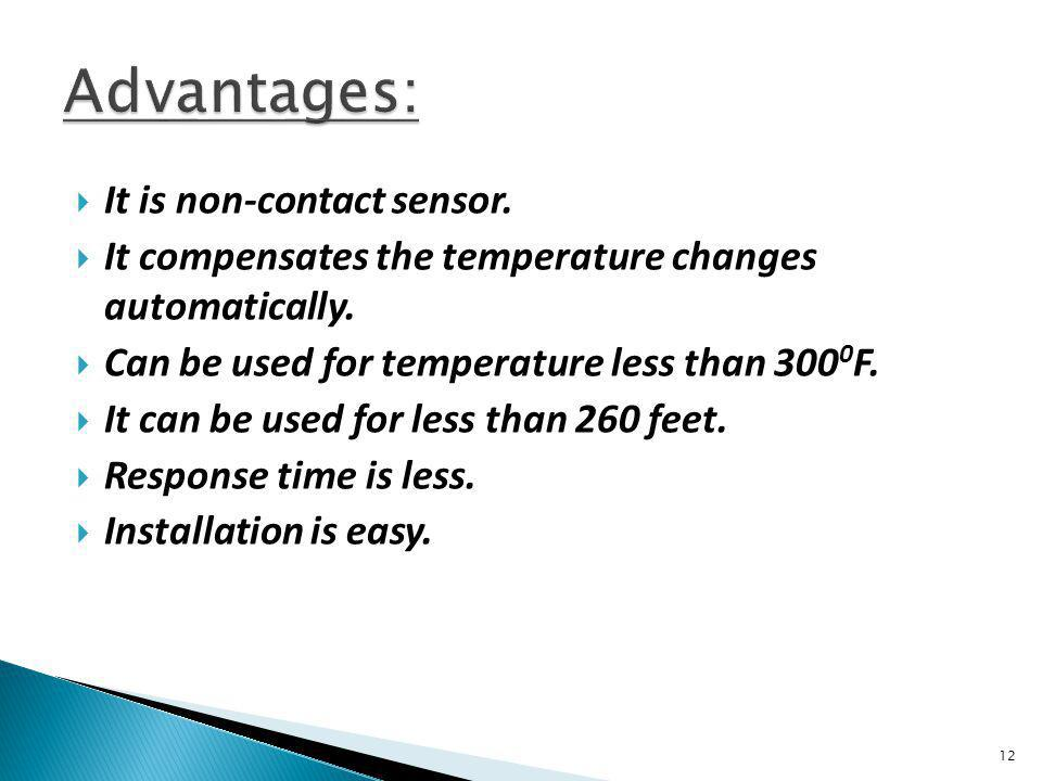 Advantages: It is non-contact sensor.