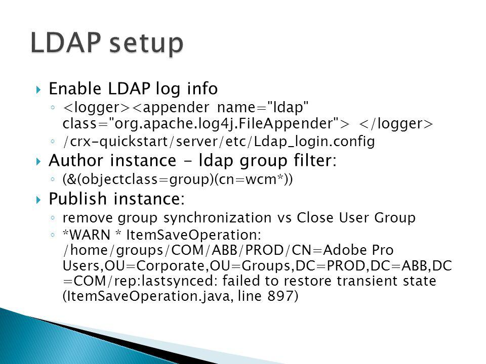 LDAP setup Enable LDAP log info Author instance - ldap group filter: