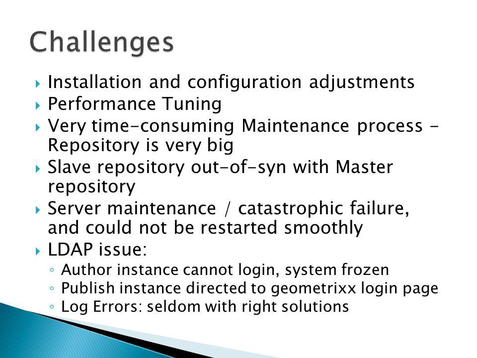 Challenges Installation and configuration adjustments